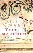 """""""Teltmakeren roman"""" av Atle Næss"""