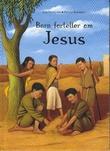 """""""Barn forteller om Jesus"""" av Jean Debruynne"""