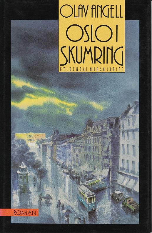 """""""Oslo i skumring - roman"""" av Olav Angell"""