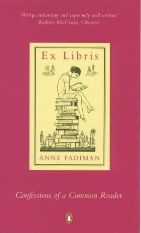 """Ex Libris - Confessions of a Common Reader"" av Anne Fadiman"