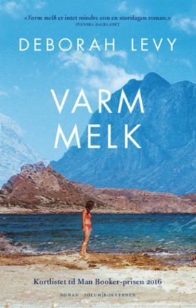 """""""Varm melk - roman"""" av Deborah Levy"""