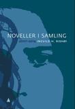 """""""Noveller i samling - 2007-2014"""" av Ingvild H. Rishøi"""