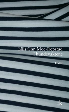 """""""I hundevaktene - et dikt"""" av Nils Chr. Moe-Repstad"""