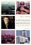 """""""Kapitalens metropolis - byer i den nye verdenslitteraturen"""" av Kjetil Gyberg"""