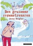"""""""Den grusomme svømmetreneren"""" av Jozua Douglas"""