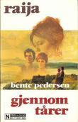 """""""Gjennom tårer"""" av Bente Pedersen"""