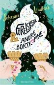 """""""Forelskede & andre bortkomne"""" av Johanna Lindbäck"""