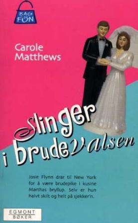 """""""Slinger i brudevalsen"""" av Carole Matthews"""