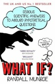 """""""What if? - serious scientific answers to absurd hypothetical questions"""" av Randall Munroe"""