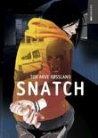 """""""Snatch"""" av Tor Arve Røssland"""