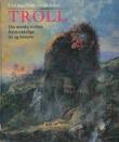 """""""Troll det norske trollets forskrekkelige liv og historie"""" av Frid Ingulstad"""
