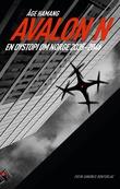 """""""Avalon N - en dystopi om Norge 2035-2046"""" av Åge Hamang"""