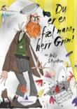 """""""Du er en fæl mann, herr Grim - fortellinger fra Kongsdrank"""" av Andy Stanton"""