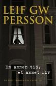 """""""En annen tid, et annet liv en roman om en forbrytelse"""" av Leif G.W. Persson"""