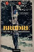 """""""Brødre - roman"""" av Erling E. Guldbrandsen"""
