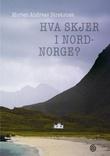 """""""Hva skjer i Nord-Norge?"""" av Morten Andreas Strøksnes"""