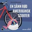 """""""En sånn rød amerikansk scooter"""" av Henrik Øxnevad"""