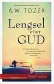"""""""Lengsel etter Gud"""" av A.W. Tozer"""