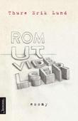 """""""Romutvidelser - essays"""" av Thure Erik Lund"""