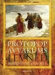 """""""Protopop Avvakums levned - beskrevet av ham selv"""" av Avvakum Petrov"""