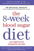 """""""The 8-week blood sugar diet lose weight fast and reprogramme your body"""" av Michael Mosley"""