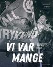 """""""Vi var mange - kvinneaktivister fra 70-tallet forteller"""" av Ellen Aanesen"""