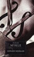 """""""Samlede noveller"""" av Agnar Mykle"""