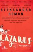 """""""Lazarus-prosjektet"""" av Aleksandar Hemon"""