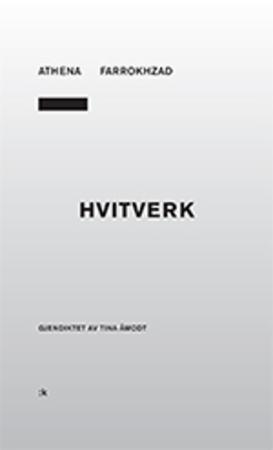 """""""Hvitverk"""" av Athena Farrokhzad"""