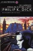 """Do androids dream of electric sheep?"" av Philip K. Dick"