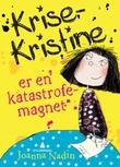 """""""Krise-Kristine er en katastrofemagnet"""" av Joanna Nadin"""