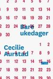 """""""Bare ukedager"""" av Cecilie Aurstad"""