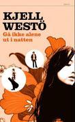 """""""Gå ikke alene ut i natten"""" av Kjell Westö"""