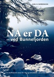 """""""Nå er da - ved Bunnefjorden"""" av Carl O. Nordengen"""
