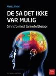 """""""De sa det ikke var mulig - sinnsro med tankefeltterapi"""" av Mats J. Uldal"""