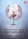 """""""Følelseshåndtering og relasjonsbygging i skolen en emosjonsfokusert tilnærming"""" av Øyvind Fallmyr"""
