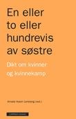 """""""En eller to eller hundrevis av søstre - dikt om kvinner og kvinnekamp"""" av Amalie Kasin Lerstang"""
