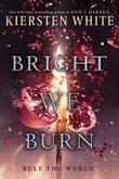 """""""Bright we burn - And I darken, book 3"""" av Kiersten White"""
