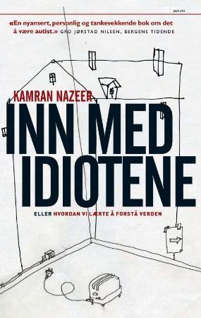 """""""Inn med idiotene, eller hvordan vi lærte å forstå verden"""" av Kamran Nazeer"""