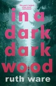 """In a dark, dark wood"" av Ruth Ware"