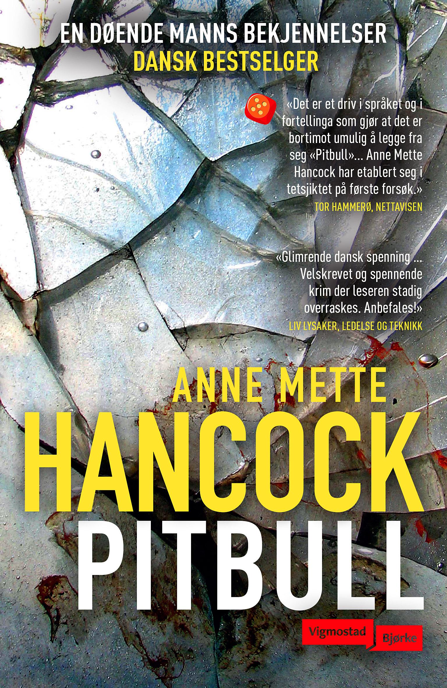 """""""Pitbull"""" av Anne Mette Hancock"""