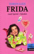 """""""Frida - med hjertet i hånden"""" av Torun Lian"""