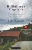 """""""Hillbillyens klagesang - en biografi om en familie og en kultur i krise"""" av J.D. Vance"""