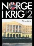 """""""Norge i krig. Bd. 2 - nyordning : fremmedåk og frihetskamp 1940-1945"""" av Berit Nøkleby"""