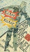 """""""Kilroy Kilroy"""" av Ib Michael"""