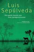"""""""Den gamle mannen som leste kjærlighetsromaner"""" av Luis Sepúlveda"""