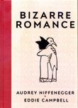 """Bizarre romance"" av Audrey Niffenegger"