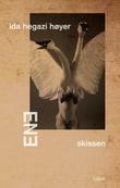 """""""Ene: skissen - roman"""" av Ida Hegazi Høyer"""
