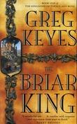 """The Briar king - the kingdoms of Thorn and Bone"" av Greg Keyes"