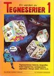 """""""En verden av Tegneserier 1 - tegneserienes historie, biografier, hvem tegnet hva, seriegenrene, utgivelser i Norge siden 1912 m.m."""" av Steinar Arneson"""